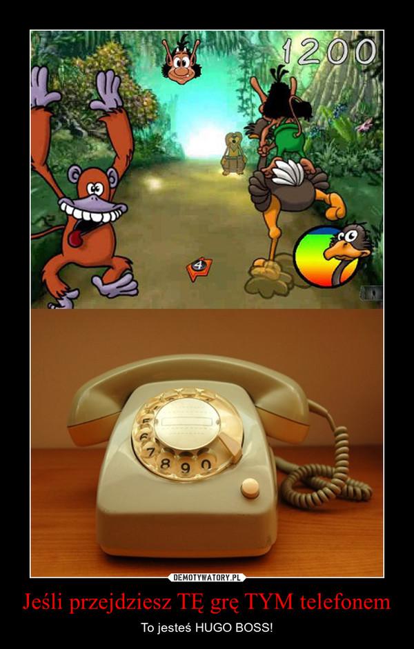 Jeśli przejdziesz TĘ grę TYM telefonem – To jesteś HUGO BOSS!