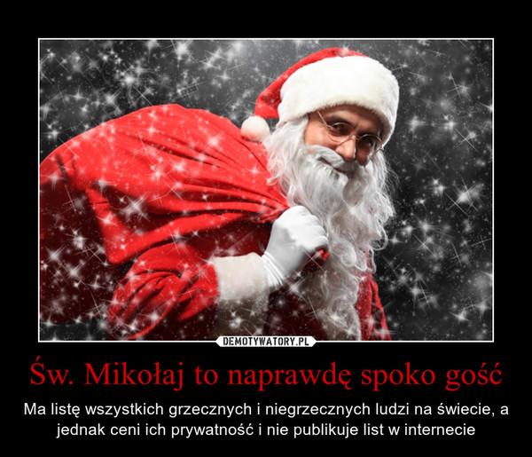 Św. Mikołaj to naprawdę spoko gość – Ma listę wszystkich grzecznych i niegrzecznych ludzi na świecie, a jednak ceni ich prywatność i nie publikuje list w internecie