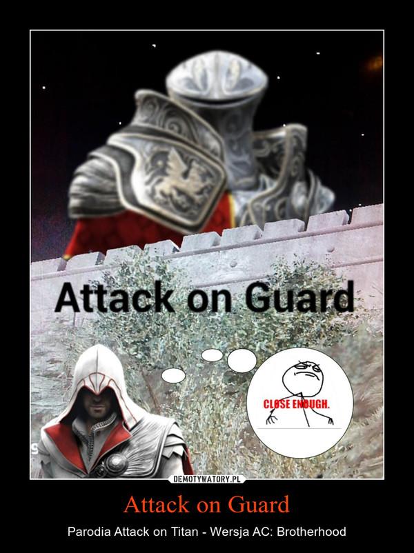 Attack on Guard – Parodia Attack on Titan - Wersja AC: Brotherhood
