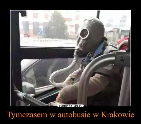 Tymczasem w autobusie w Krakowie –