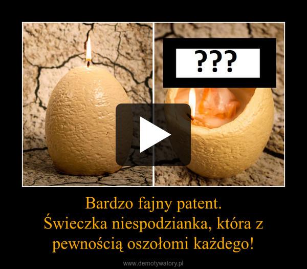 Bardzo fajny patent.Świeczka niespodzianka, która z pewnością oszołomi każdego! –