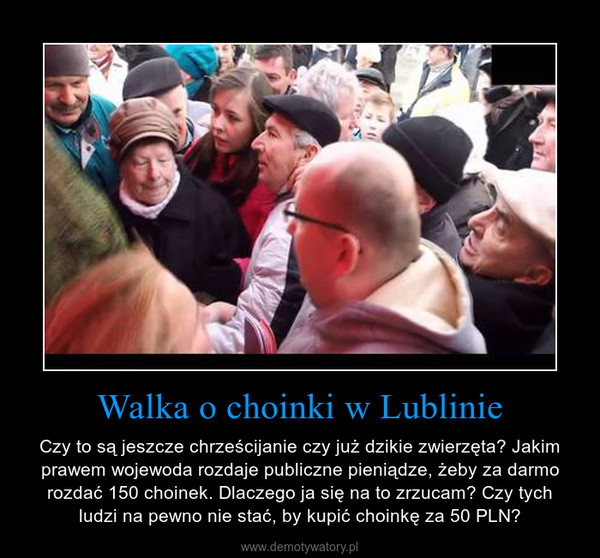 Walka o choinki w Lublinie – Czy to są jeszcze chrześcijanie czy już dzikie zwierzęta? Jakim prawem wojewoda rozdaje publiczne pieniądze, żeby za darmo rozdać 150 choinek. Dlaczego ja się na to zrzucam? Czy tych ludzi na pewno nie stać, by kupić choinkę za 50 PLN?