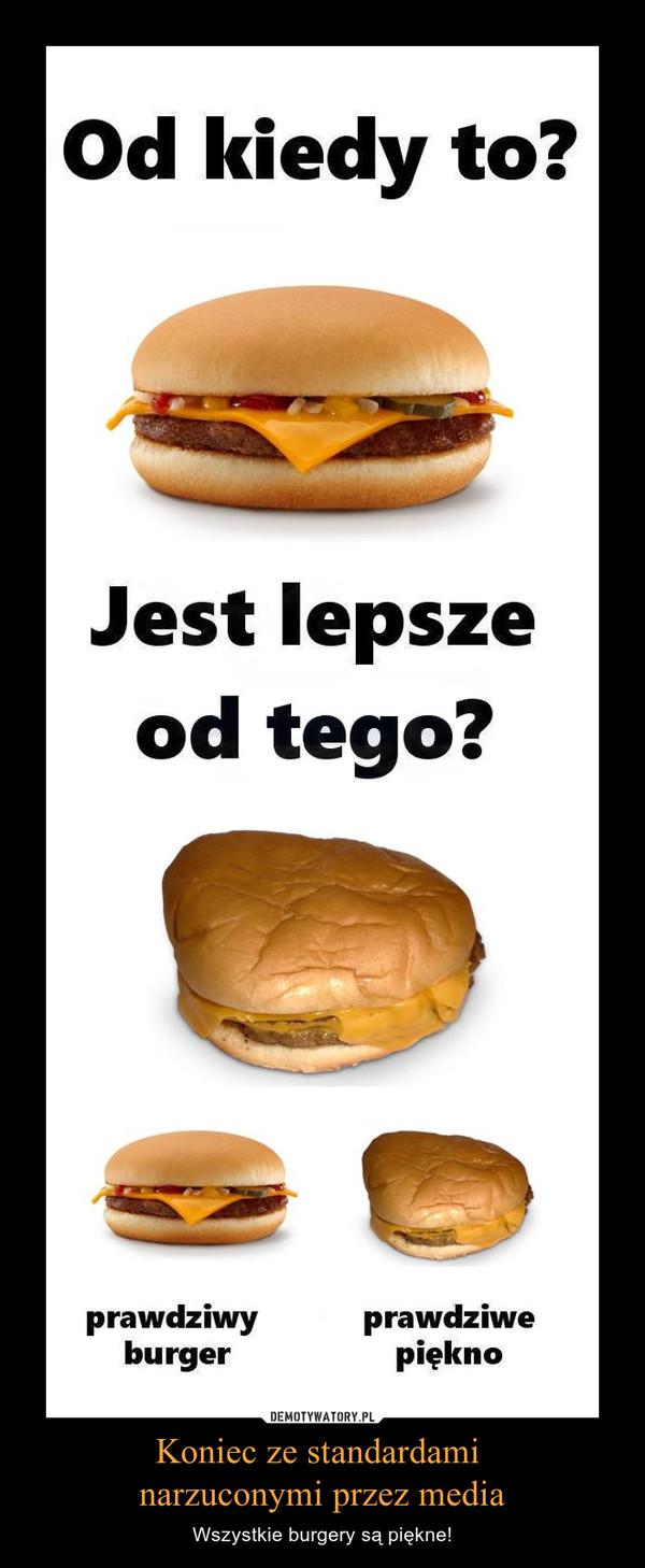 Koniec ze standardami narzuconymi przez media – Wszystkie burgery są piękne!