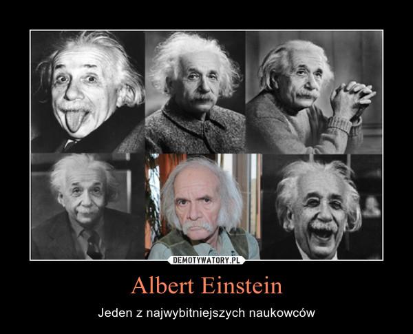 Albert Einstein – Jeden z najwybitniejszych naukowców