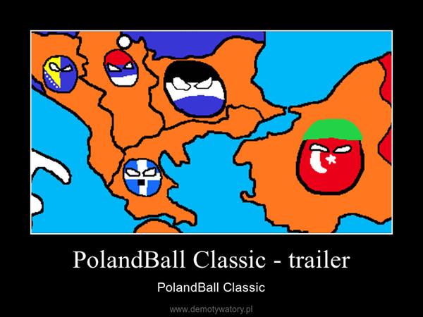PolandBall Classic - trailer – PolandBall Classic