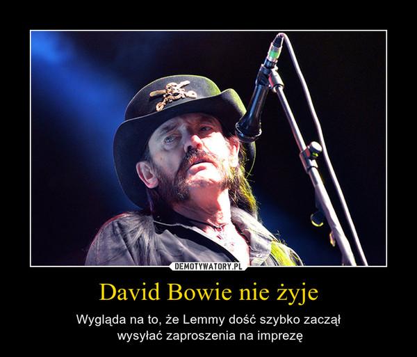 David Bowie nie żyje – Wygląda na to, że Lemmy dość szybko zaczął wysyłać zaproszenia na imprezę