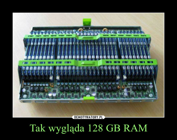 Tak wygląda 128 GB RAM –