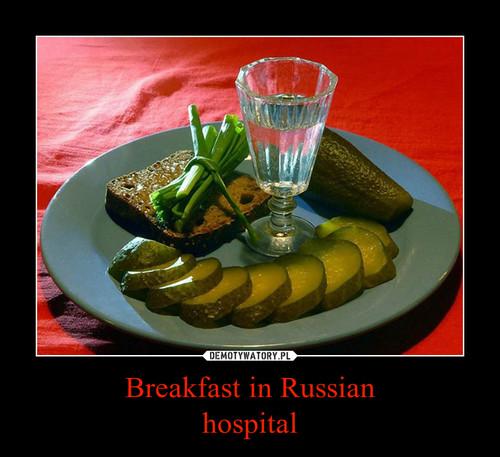 Breakfast in Russian hospital