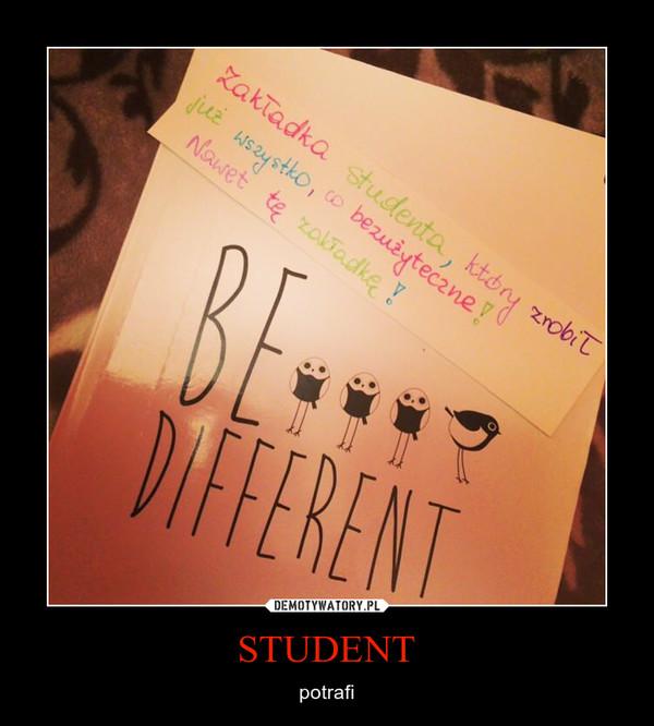 STUDENT – potrafi