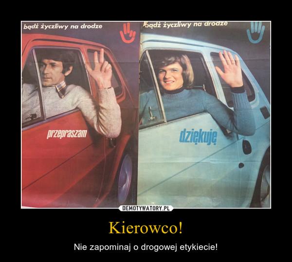 Kierowco! – Nie zapominaj o drogowej etykiecie!