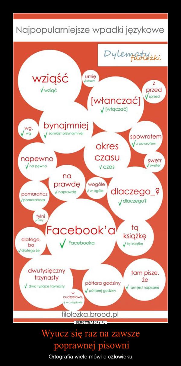 Wyucz się raz na zawsze poprawnej pisowni – Ortografia wiele mówi o człowieku