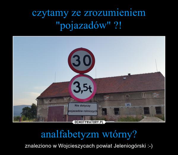 analfabetyzm wtórny? – znaleziono w Wojcieszycach powiat Jeleniogórski :-)