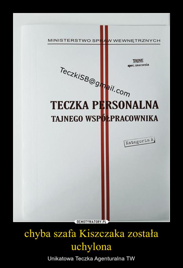 chyba szafa Kiszczaka została uchylona – Unikatowa Teczka Agenturalna TW