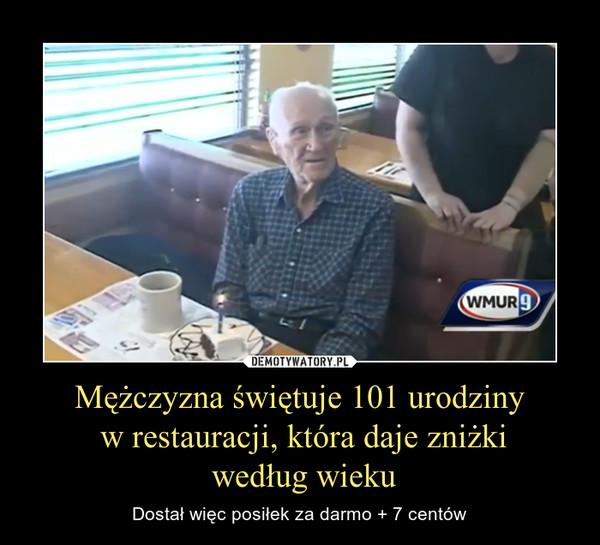 Mężczyzna świętuje 101 urodziny w restauracji, która daje zniżki według wieku – Dostał więc posiłek za darmo + 7 centów