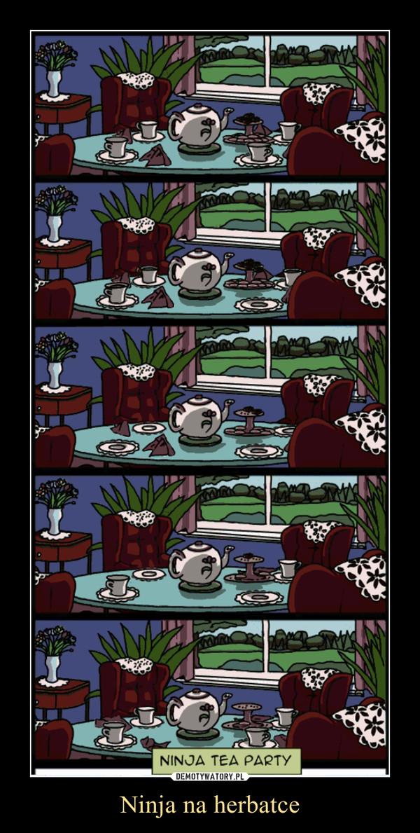 Ninja na herbatce –