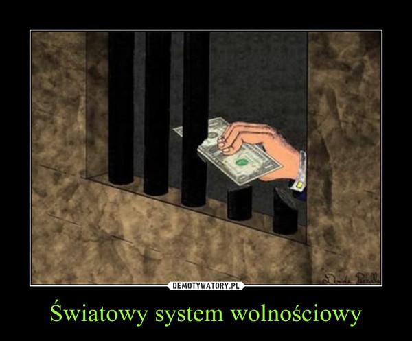 Światowy system wolnościowy –