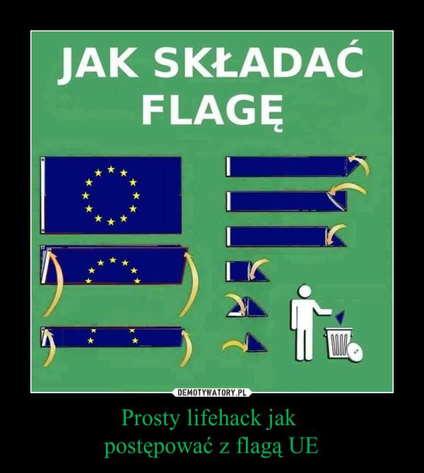 Prosty lifehack jak postępować z flagą UE –