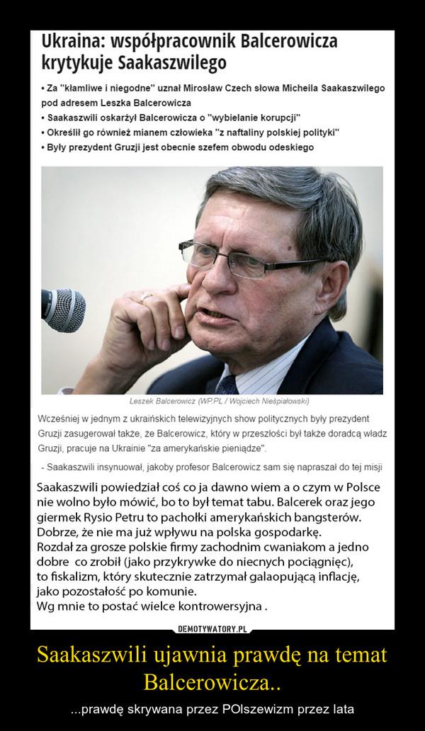 Saakaszwili ujawnia prawdę na temat Balcerowicza.. – ...prawdę skrywana przez POlszewizm przez lata