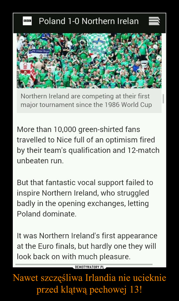 Nawet szczęśliwa Irlandia nie ucieknie przed klątwą pechowej 13! –