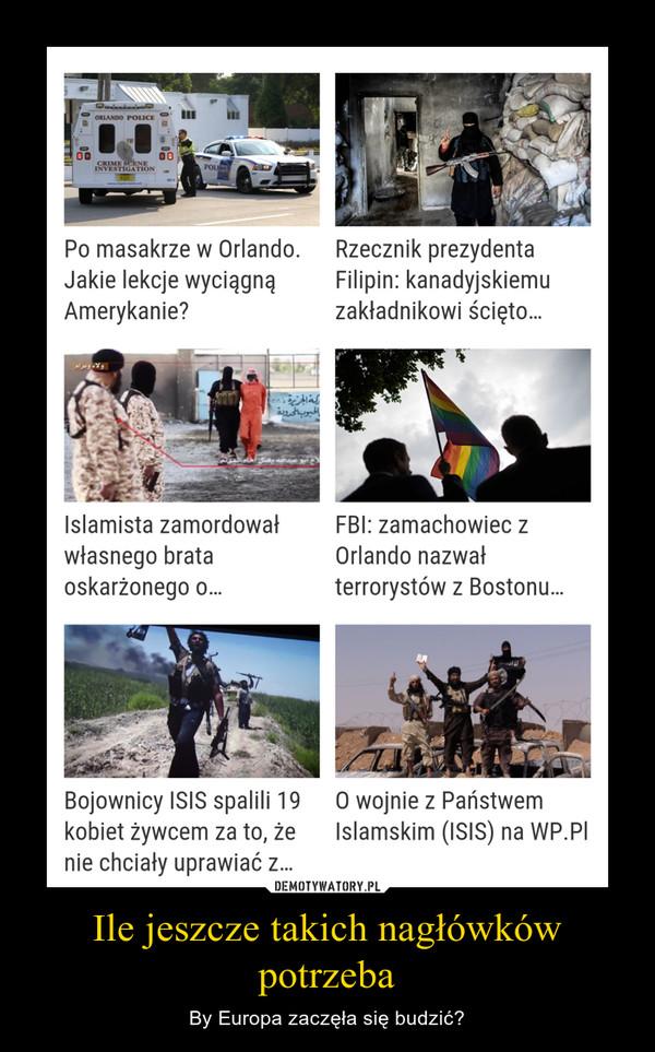 Ile jeszcze takich nagłówków potrzeba – By Europa zaczęła się budzić?