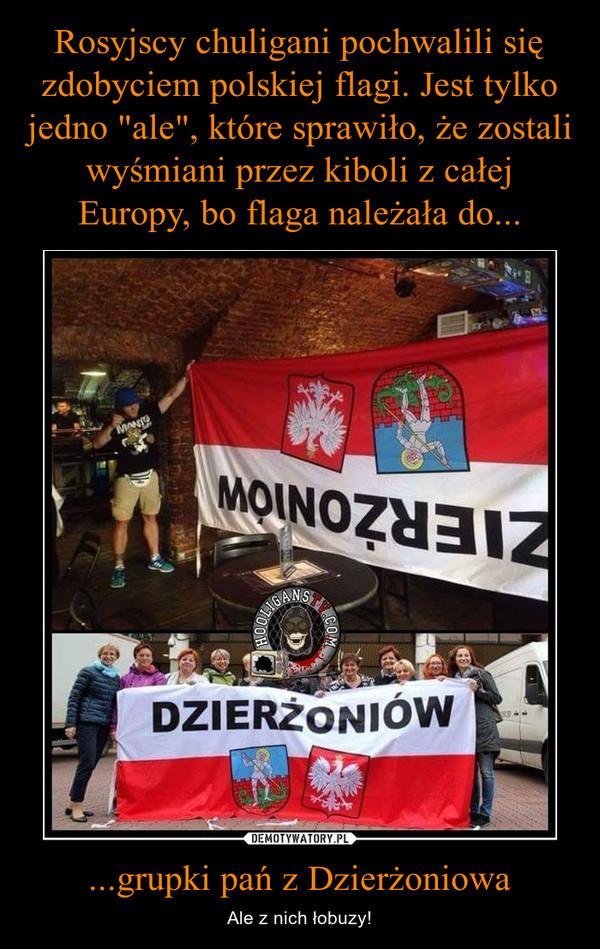 ...grupki pań z Dzierżoniowa – Ale z nich łobuzy!