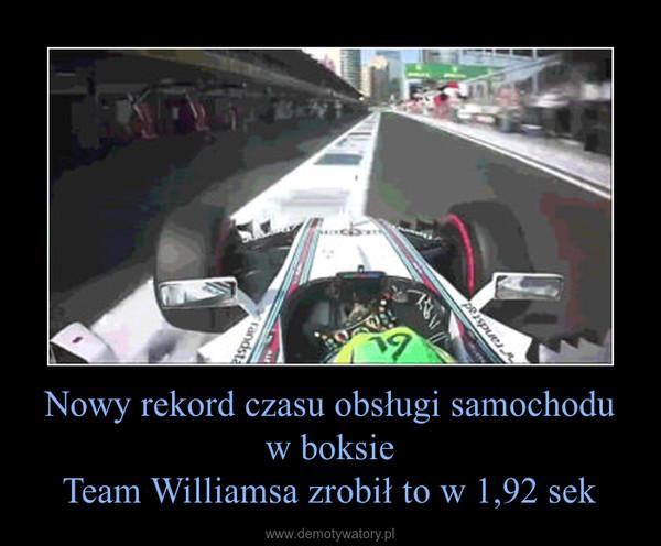 Nowy rekord czasu obsługi samochodu w boksieTeam Williamsa zrobił to w 1,92 sek –