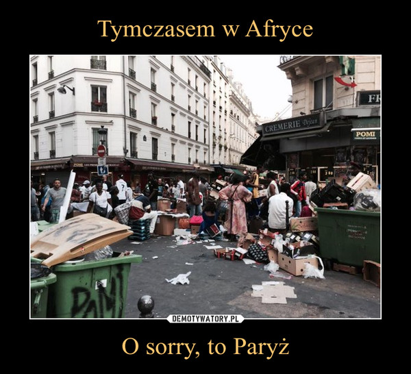 O sorry, to Paryż –