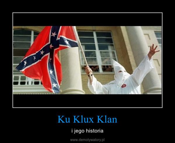 Ku Klux Klan – i jego historia