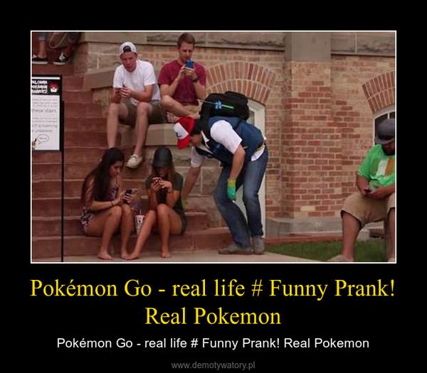 Pokémon Go - real life # Funny Prank! Real Pokemon – Pokémon Go - real life # Funny Prank! Real Pokemon