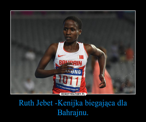 Ruth Jebet -Kenijka biegająca dla Bahrajnu.
