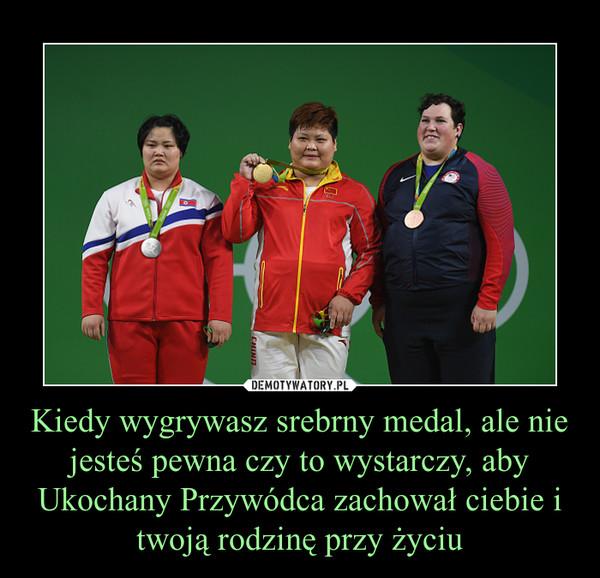 Kiedy wygrywasz srebrny medal, ale nie jesteś pewna czy to wystarczy, aby Ukochany Przywódca zachował ciebie i twoją rodzinę przy życiu –