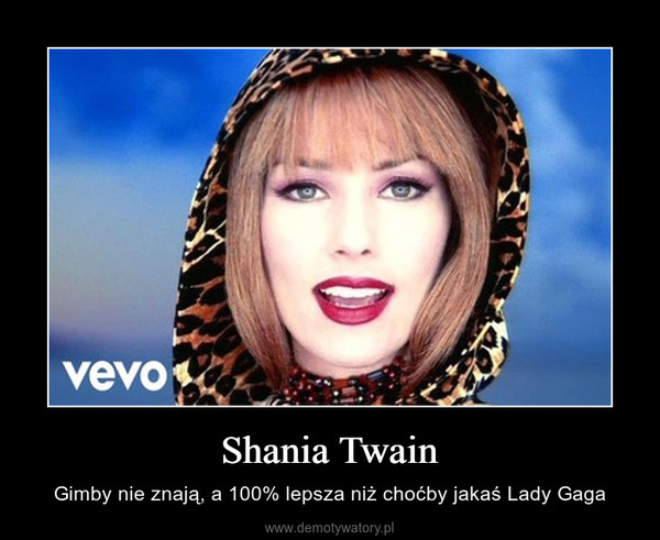 Shania Twain – Gimby nie znają, a 100% lepsza niż choćby jakaś Lady Gaga