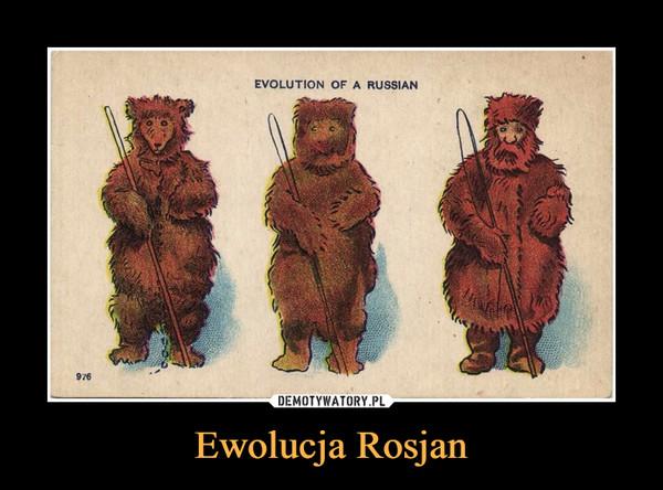 Ewolucja Rosjan –