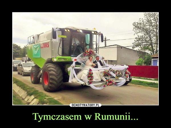 Tymczasem w Rumunii... –