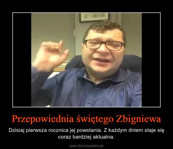 Przepowiednia świętego Zbigniewa – Dzisiaj pierwsza rocznica jej powstania. Z każdym dniem staje się coraz bardziej aktualna.