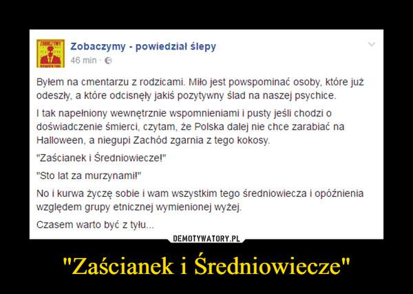 """""""Zaścianek i Średniowiecze"""""""