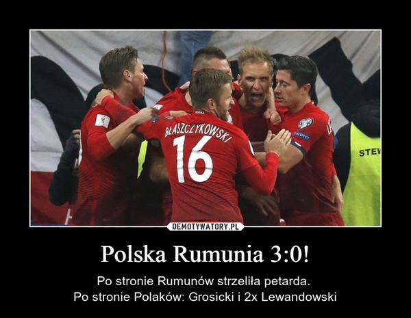 Polska Rumunia 3:0! – Po stronie Rumunów strzeliła petarda. Po stronie Polaków: Grosicki i 2x Lewandowski