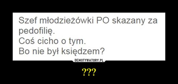??? –