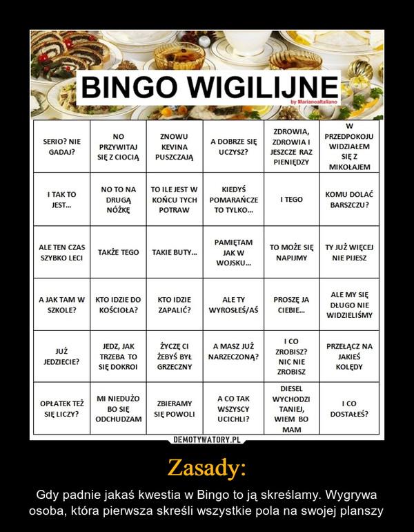 Zasady: – Gdy padnie jakaś kwestia w Bingo to ją skreślamy. Wygrywa osoba, która pierwsza skreśli wszystkie pola na swojej planszy BINGO WIGILIJNE