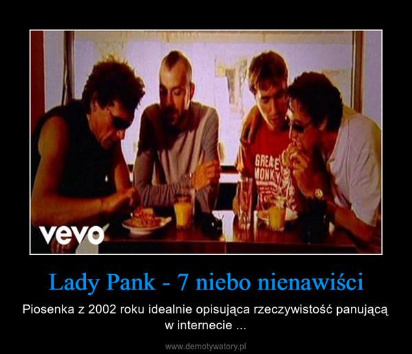 Lady Pank - 7 niebo nienawiści – Piosenka z 2002 roku idealnie opisująca rzeczywistość panującą w internecie ...