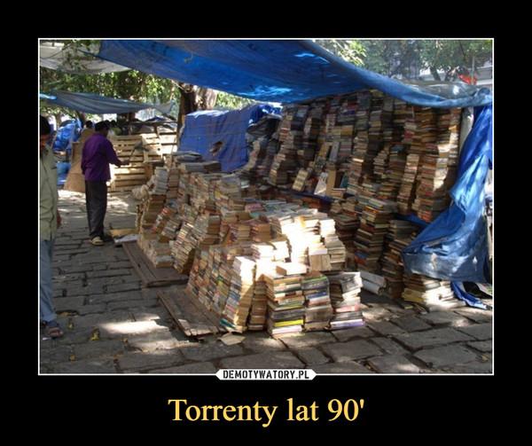 Torrenty lat 90' –