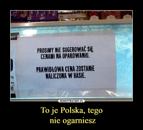 To je Polska, tego nie ogarniesz –