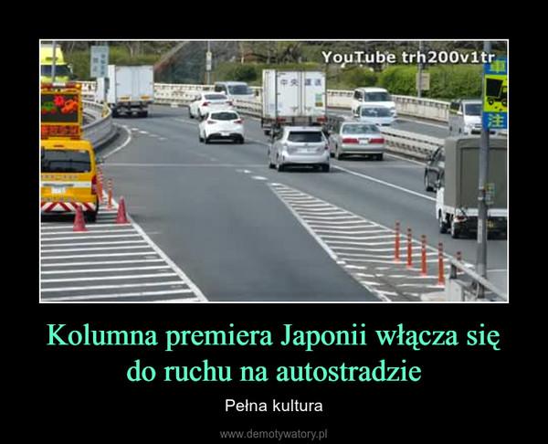 Kolumna premiera Japonii włącza siędo ruchu na autostradzie – Pełna kultura