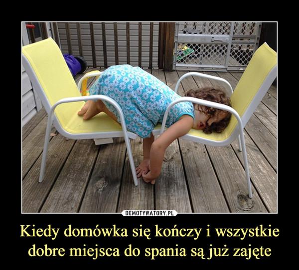 Kiedy domówka się kończy i wszystkie dobre miejsca do spania są już zajęte –