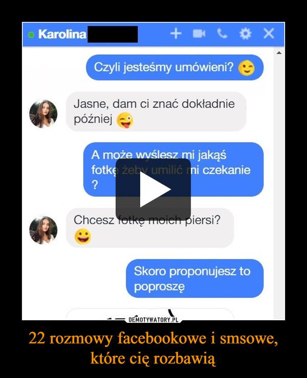 22 rozmowy facebookowe i smsowe, które cię rozbawią –