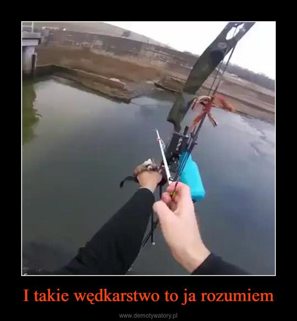 I takie wędkarstwo to ja rozumiem –