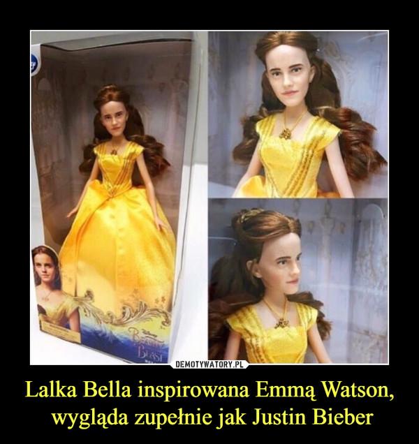 Lalka Bella inspirowana Emmą Watson, wygląda zupełnie jak Justin Bieber –