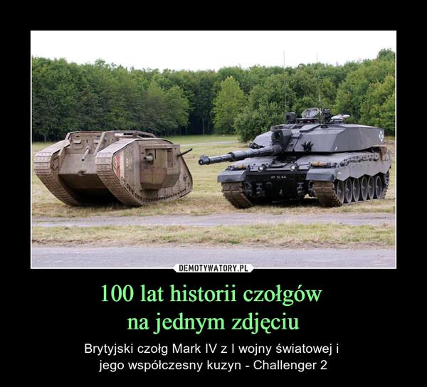 100 lat historii czołgów na jednym zdjęciu – Brytyjski czołg Mark IV z I wojny światowej i jego współczesny kuzyn - Challenger 2