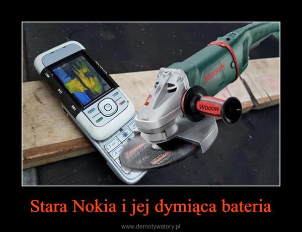 Stara Nokia i jej dymiąca bateria –
