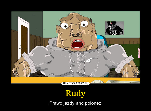 Rudy – Prawo jazdy and polonez